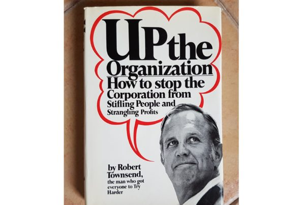 Up The Organization by Robert Townsend